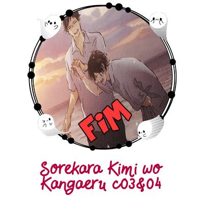 Sorekara Kimi wo Kangaeru c03&04 [Fim]