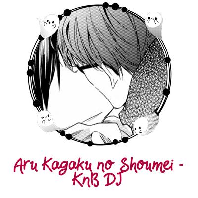 Aru Kagaku no Shoumei - KnB DJ