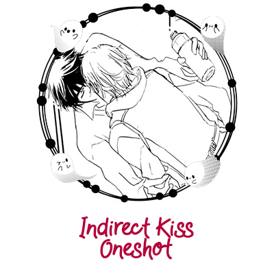 Indirect Kiss - Oneshot