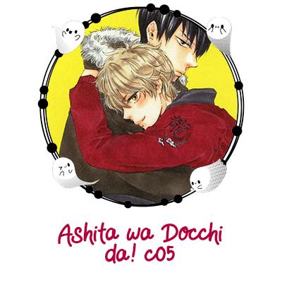 Ashita wa Docchi da! c05